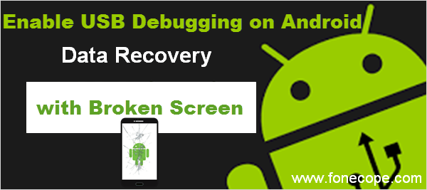 3 Effective Ways to Enable USB Debugging with Broken Screen